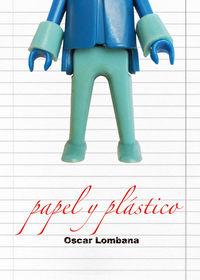 Papel Y Plastico 1 - Oscar Lombana