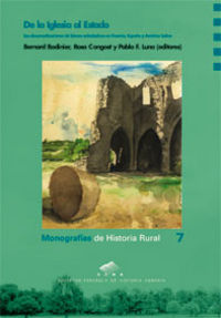De La Iglesia Al Estado - Bernard Bodinier (ed. ) / Rosa Congost (ed. ) / Pablo F. Luna (ed. )
