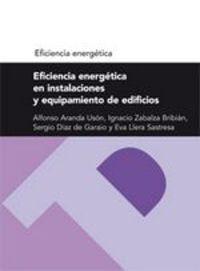 Eficiencia Energetica En Instalaciones Y Equipamiento De Edificios - Jose Alfonso Aranda Uson / [ET AL. ]