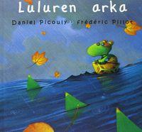 Luluren Arka - Daniel  Picouly  /  Frederic   Pillot (il. )