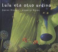 Lulu Eta Otso Urdina - Daniel  Picouly  /  Frederic  Pillot