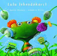 Lulu Lehendakari! - Daniel  Picouly  /  Frederic   Pillot (il. )