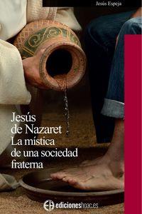 JESUS DE NAZARET - LA MISTICA DE UNA SOCIEDAD FRATERNA