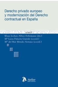 Derecho Privado Europeo Y Modernizacion Del Derecho Contractual - Klaus Jochen Albiez Dohmann