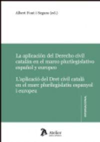 Aplicaciones Del Derecho Civil Catalan En El Marco Plurilegislativo - Aa. Vv.