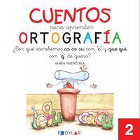 Cuentos Para Aprender Ortografia 2 - Aa. Vv.