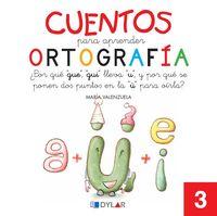 Cuentos Para Aprender Ortografia 3 - Aa. Vv.