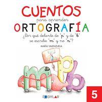 cuentos para aprender ortografia 5 - Aa. Vv.