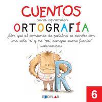 Cuentos Para Aprender Ortografia 6 - Aa. Vv.