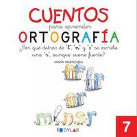 cuentos para aprender ortografia 7 - Aa. Vv.