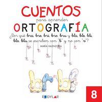 cuentos para aprender ortografia 8 - Aa. Vv.