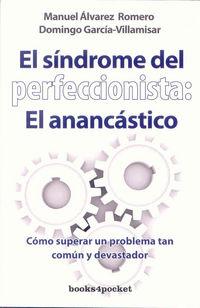 SINDROME DEL PERFECCIONISTA, EL - EL ANANCASTICO