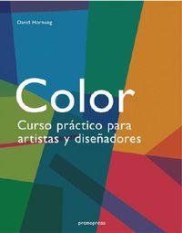 Color - Curso Practico Para Artistas Y Diseñadores - David Hornung