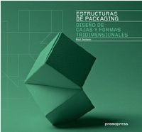 Estructuras De Packaging - Diseño De Cajas Y Formas Tridimensionales - Paul Jackson