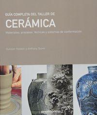 GUIA COMPLETA DEL TALLER DE CERAMICA - MATERIALES, PROCESOS, TECNICAS Y SISTEMAS DE CONFORMACION