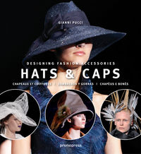 HATS & CAPS - DESIGNING FASHION ACCESORIES