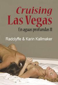Cruising Las Vegas - En Aguas Profundas Ii - Radclyffe  /  Karin  Kallmaker