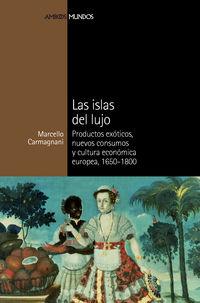 Las islas de lujo - Marcello Carmagnani