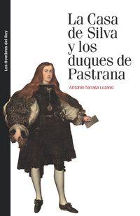 La casa de silva y los duques de pastrana - Antonio Terrasa Lozano