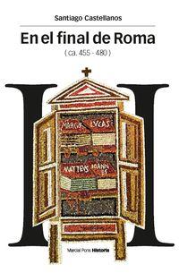 EN EL FINAL DE ROMA (CA. 455-480) - LA SOLUCION FINAL