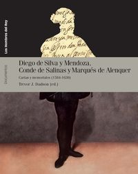 Diego De Silva Y Mendoza, Conde De Salinas Y Marques De Alenquer - Cartas Y Memoriales (1584-1630) - Trevor J. Dadson