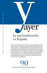 Revista Ayer 90 - La Nacionalizacion En España - Alejandro Quiroga / Ferran Arquiles