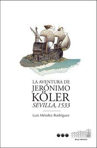 AVENTURA DE JERONIMO KOLER, LA - SEVILLA, 1533