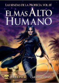 Sendas De La Profecia, Las 3 - El Mas Alto Humano - Carolina Lozano