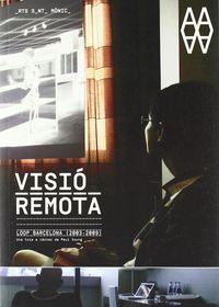VISIO REMOTA LOOP - BARCELONA (2003-2009)