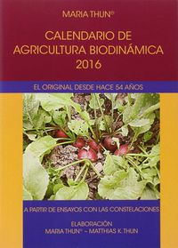 Calendario 2016 - Agricultura Biodinamica - Maria Thun