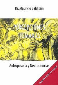 PERCEPCIONES HUMANAS - ANTROPOSOFIA Y NEUROCIENCIA
