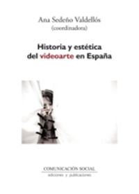 Historia Y Estetica Del Videoarte En España - Aa. Vv.
