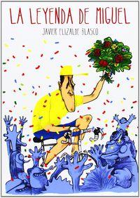 La leyenda de miguel - Javier Elizalde Blasco