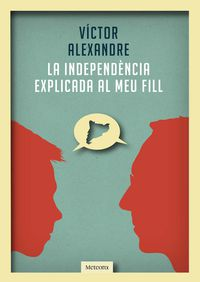 La independencia explicada al meu fill - Victor Alexandre