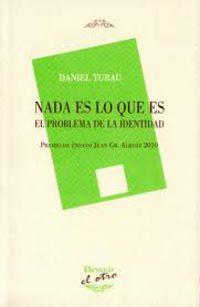 nada es lo que es - el problema de la identidad - Daniel Tubau
