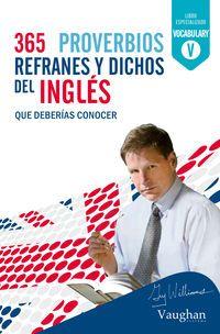 365 PROVERBIOS, REFRANES Y DICHOS DEL INGLES
