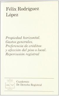 Propiedad Horizontal - Gastos Generales - Preferencia De Creditos - Felix Rodriguez Lopez