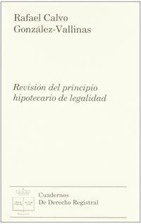 Revision Del Principio Hipotecario De Legalidad - R. Calvo Gonzalez-vallinas