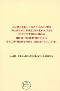 DIALOGUE BETWEEN THE SPANISH COURTS AND THE EUROPEAN COURT OF JUSTICE REGARDING THE JUDICIAL PROTECTION
