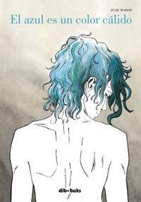 El azul es un color calido - Julie Maroh