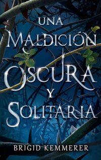 MALDICION OSCURA Y SOLITARIA, UNA