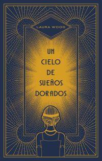 CIELO DE SUEÑOS DORADOS, UN