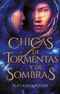 Chicas De Tormentas Y De Sombras - Natasha Ngan