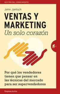 Ventas Y Marketing - Un Solo Corazon - John Jantsch