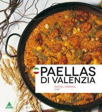 Paellas Di Valenzia (italiano) - Rafael Marmol