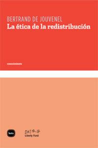 La etica de la redistribucion - Bertrand Jouvenel