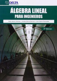 (2ª ED) ALGEBRA LINEAL PARA INGENIEROS
