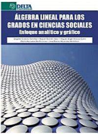 ALGEBRA LINEAL PARA LOS GRADOS EN CIENCIAS SOCIALES