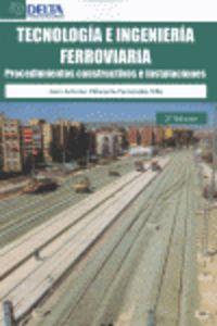 Tecnologia E Ingenieria Ferroviaria - Procedimientos Constructivos - Juan Antonio Villaronte