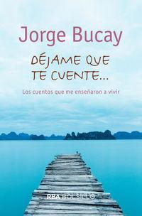 Dejame Que Te Cuente - Jorge Bucay